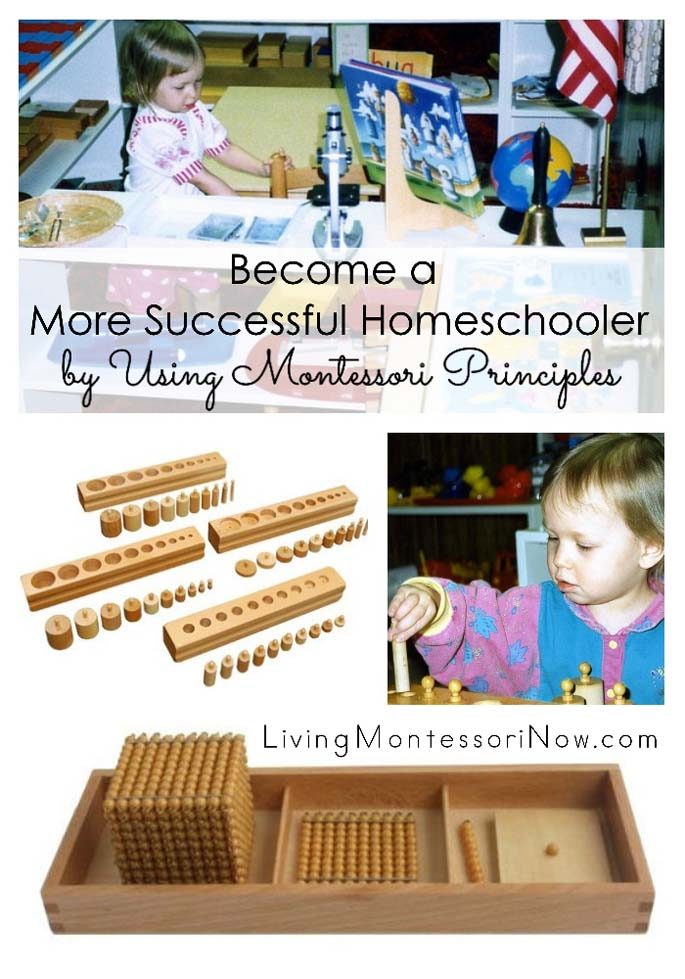 Become a More Successful Homeschooler by Using Montessori Principles