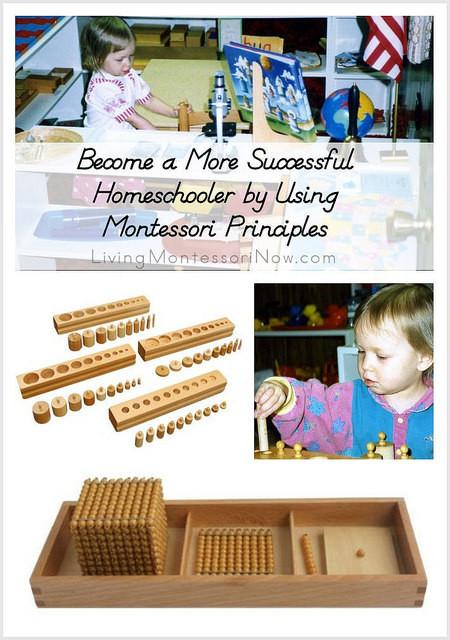 Become a More Successful Homeschooler by Using Montessori Principles