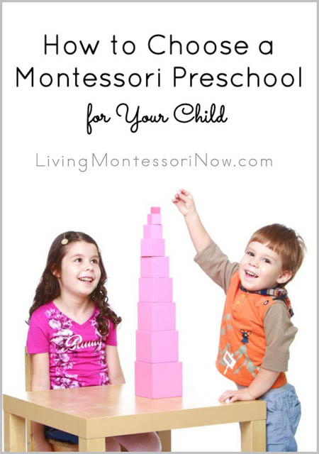 How to Choose a Montessori Preschool for Your Child