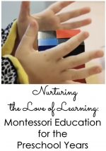 Nurturing the Love of Learning: Montessori Education for the Early Childhood Years {Montessori Monday}