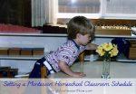 Setting a Montessori Homeschool Classroom Schedule