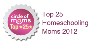 I am in Circle of Moms Top 25 Homeschooling Moms - 2012!