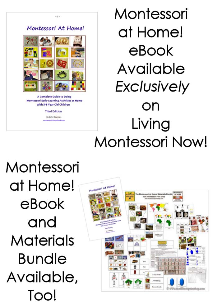 Montessori at Home! eBook Available Exclusively on Living Montessori Now! Montessori at Home! eBook and Materials Bundle Available, Too!