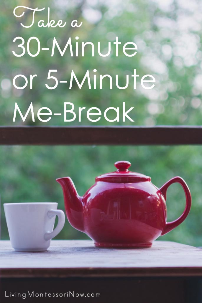 Take a 30-Minute or 5-Minute Me-Break