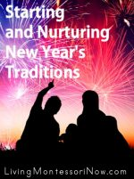 Starting and Nurturing New Year's Traditions … Special and Memorable Family Events
