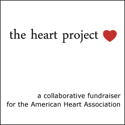 The Heart Project – Fundraiser for the American Heart Association