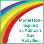 Montessori-Monday – Montessori-Inspired St. Patrick's Day Activities