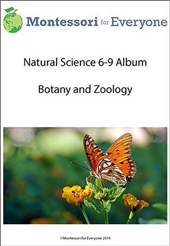 Natural Science 6-9 Album - Botany and Zoology from Montessori for Everyone