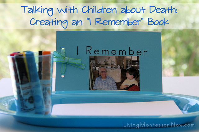 "Talking with Children about Death - Creating an I ""Remember"" Book"