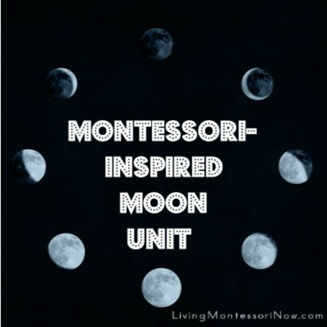 Montessori Monday – Montessori-Inspired Moon Unit