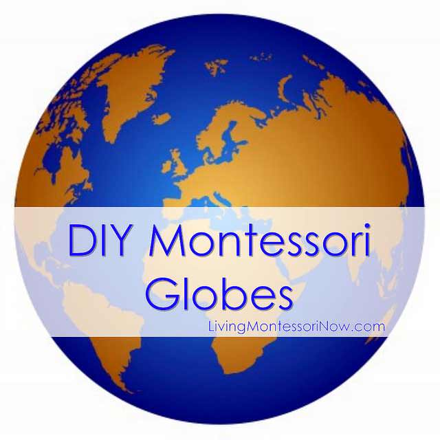 Montessori Monday – DIY Montessori Globes