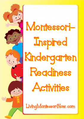 Montessori-Inspired Kindergarten Readiness Activities