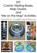 "Montessori Monday – DIY Cosmic Nesting Boxes, Map Towers, and ""Me on the Map"" Activities"
