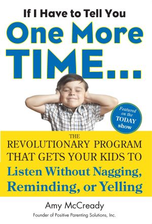 f I Have to Tell You One More Time...The Revolutionary Program That Gets Your Kids To Listen