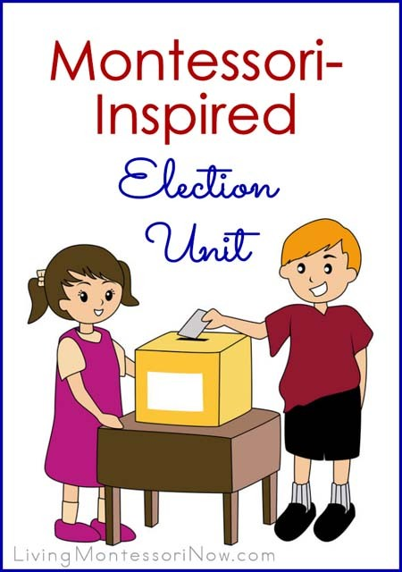 Montessori Monday – Montessori-Inspired Election Unit