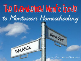Overwhelmed Mom's Guide to Montessori Homeschooling