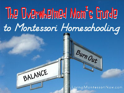 The Overwhelmed Mom's Guide to Montessori Homeschooling