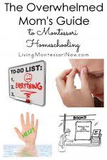 The Overwhelmed Mom's Guide to Montessori Homeschooling