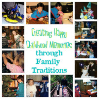 Creating Happy Childhood Memories through Family Traditions