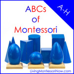 Montessori Monday – ABCs of Montessori: A-H