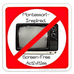 Montessori Monday – Montessori-Inspired Screen-Free Activities