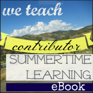 I contributed to the we teach summertime learning eBook