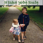 Top 5 Ways to Reduce Sibling Rivalry
