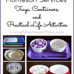 Montessori Services Trays, Containers, and Practical Life Activities