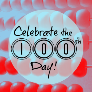 Celebrate the 100th Day Blog Hop for The 100th Day of School - B-Inspired Mama