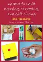 Montessori Monday – Geometric Solid Dressing, Wrapping, and Gift Giving (and Receiving)