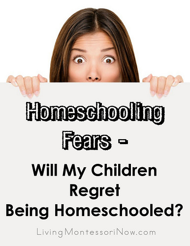 Homeschooling Fears – Will My Children Regret Being Homeschooled?