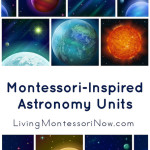 Montessori Monday – Montessori-Inspired Astronomy Units