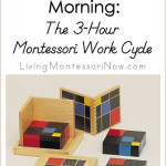 A Montessori Morning: The 3-Hour Montessori Work Cycle