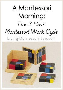 A Montessori Morning - The 3-Hour Montessori Work Cycle