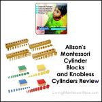 Alison's Montessori Cylinder Blocks and Knobless Cylinders Review
