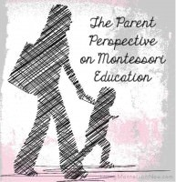The Parent Perspective on Montessori Education