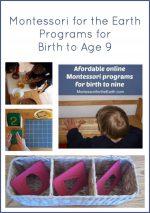 Montessori for the Earth Programs for Birth to Age 9