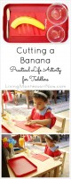 Cutting a Banana Practical Life Activity for Toddlers_Pinterest