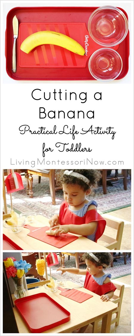 Montessori Monday – Cutting a Banana Practical Life Activity for Toddlers