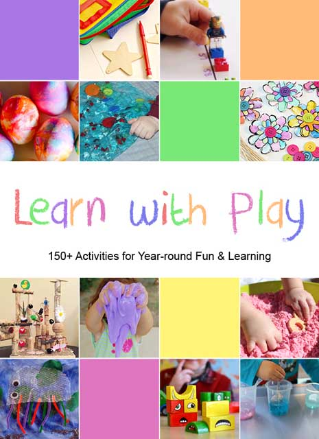 Learn with Play: 150+ Activities for Year-round Fun & Learning