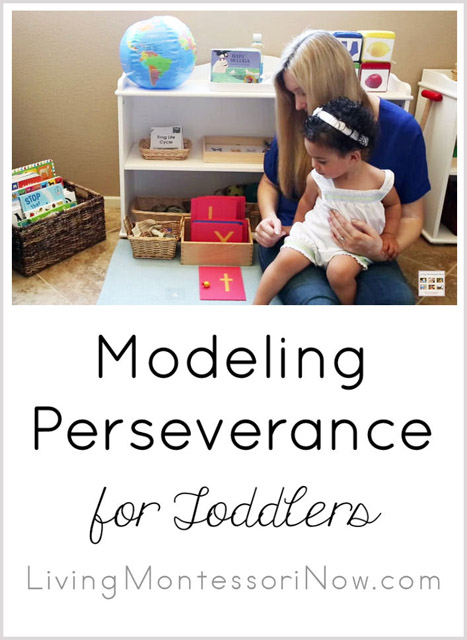 Montessori Monday – Modeling Perseverance for Toddlers