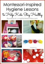 Montessori-Inspired Hygiene Lessons to Help Kids Stay Healthy
