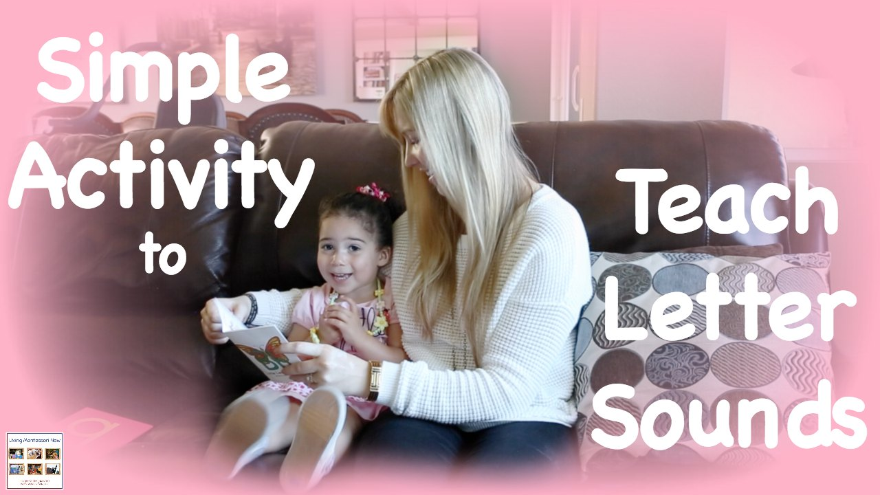 Simple Easily Rotated Activity To Teach Letter Sounds To Toddlers And Preschoolers Montessori Monday Living Montessori Now