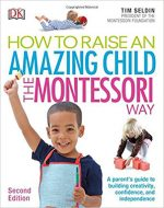 How to Raise an Amazing Child the Montessori Way (Book Review)