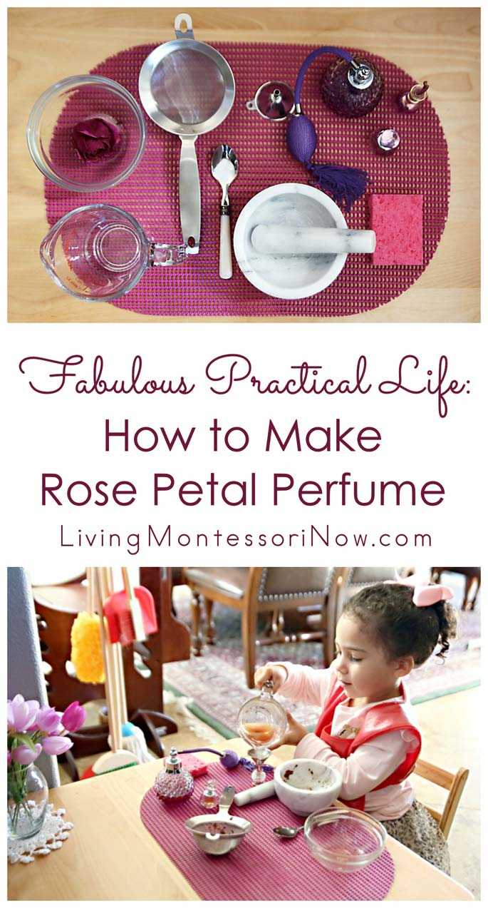 Fabulous Practical Life: How to Make Rose Petal Perfume {Montessori Monday}