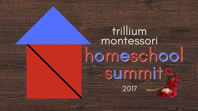 Trillium Montessori Homeschool Summit 2017