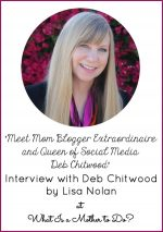 Interview with Deb Chitwood by Lisa Nolan at What Is a Mother to Do?