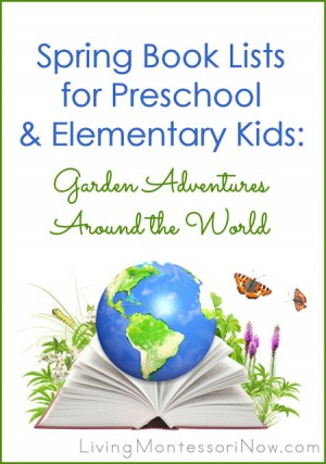 Spring Book Lists for Preschool and Elementary Kids - Garden Adventures around the World