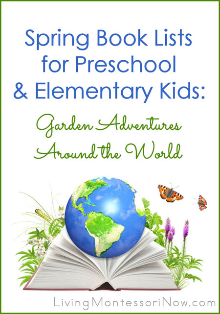 Spring Book Lists for Preschool and Elementary Kids: Garden Adventures around the World