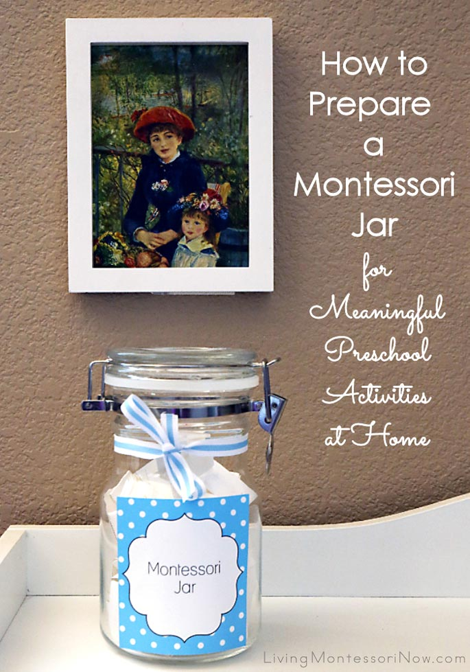 How to Prepare a Montessori Jar for Meaningful Preschool Activities at Home